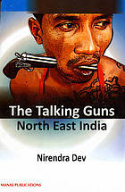 The talking guns : North East India