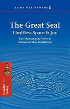 The great seal : the mahamudra view of diamond way Buddhism