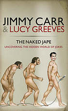 The naked jape : uncovering the hidden world of jokes