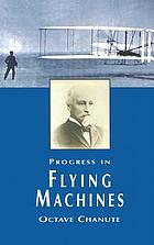 Progress in flying machines