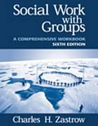 Social work with groups : a comprehensive workbook