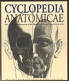 Cyclopedia anatomicae : more than 1,500 illustrations of the human and animal figure for the artist