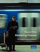 Mastering finance : the complete finance companion