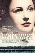Nancy Wake : the inspiring story of one of the war's greatest heroines