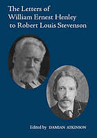 The letters of William Ernest Henley to Robert Louis Stevenson