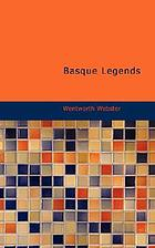 Basque legends: collected, chiefly in the Labourd