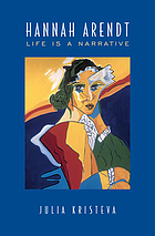 Hannah Arendt : life is a narrative
