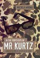 In the footsteps of Mr. Kurtz : living on the brink of disaster in the Congo