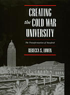 Creating the Cold War university : the transformation of Stanford