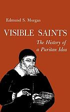 Visible saints : the history of a Puritan idea