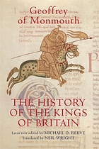 Geoffrey of Monmouth : the history of the kings of Britain : an edition and translation of De gestis Britonum (Historia regum Britanniae)