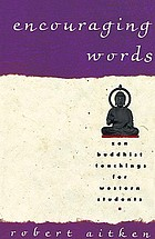Encouraging words : Zen Buddhist teachings for western students