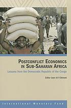 Postconflict economics in sub-Saharan Africa : lessons from the Democratic Republic of the Congo