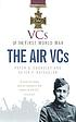 VCs of the First World War : Air VCs.