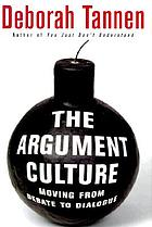 The argument culture : moving from debate to dialogue