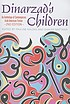 Dinarzad's children : an anthology of contemporary Arab American fiction