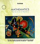Mathematics, the science of patterns : the search for order in life, mind, and the universe