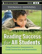 Reading success for all students : using formative assessment to guide instruction and intervention