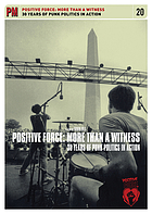 Positive Force : more than a witness : 30 years of punk politics in action
