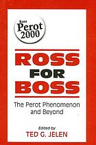 Ross for boss : the Perot phenomenon and beyond