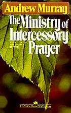 The ministry of intercession : a plea for more prayer