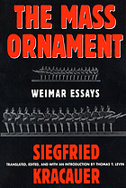 The mass ornament : Weimar essays