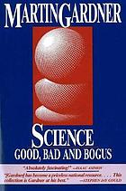 Science, good, bad, and bogus