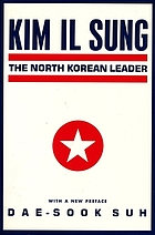 Kim Il Sung : the North Korean leader