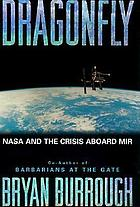 Dragonfly : NASA and the crisis aboard MIR