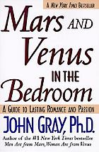Mars and Venus in the bedroom : a guide to lasting romance and passion