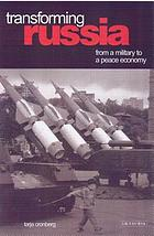 Transforming Russia : from a military to a peace economy