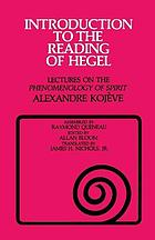 Introduction to the reading of Hegel : lectures on the phenomenology of spirit