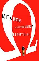 Meta math! : the quest for omega
