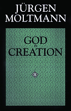 God in creation : a new theology of creation and the Spirit of God