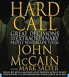Hard call : great decisions and the extraordinary people who made them