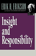 Insight and responsibility : lectures on the ethical implications of psychoanalytic insight