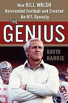 The genius : how Bill Walsh reinvented football and created an NFL dynasty