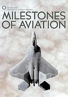 Milestones of aviation : Smithsonian Institution, National Air and Space Museum