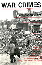 War crimes : a report on United States war crimes against Iraq