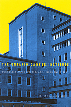 The Ontario Cancer Institute : successes and reverses at Sherbourne Street
