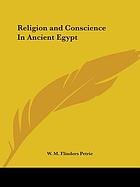 Religion and conscience in ancient Egypt; lectures delivered at University College, London