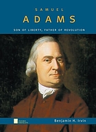 Samuel Adams : son of liberty, father of revolution