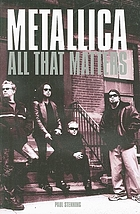 Metallica : all that matters