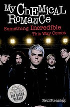 My Chemical Romance : something incredible this way comes