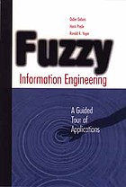 Fuzzy information engineering : a guided tour of applications