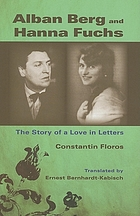 Alban Berg and Hanna Fuchs : the story of a love in letters