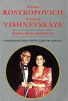 Mstislav Rostropovich and Galina Vishnevskaya : Russia, music, and liberty