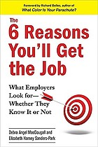 The 6 reasons you'll get the job : what employers look for--whether they know it or not