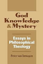 God, knowledge & mystery : essays in philosophical theology