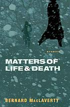 Matters of life & death and other stories